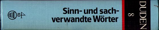 Der Duden, 12 Bde., Bd.8, Duden Sinnverwandte und sachverwandte Wörter