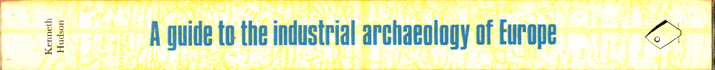 A Guide to the Industrial Archaeology of Europe