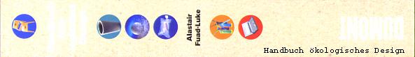 Handbuch ökologisches Design. Möbel, Objekte, Geräte, Materialien, Adressen.